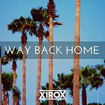 Way Back Home (2018 Rework)