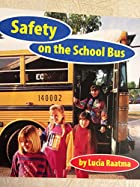 Safety on the School Bus (Safety First!)