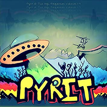 Pyrit of the High Frequencies: Volumes 1-4
