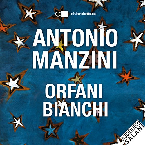 Orfani bianchi                   By:                                                                                                                                 Antonio Manzini                               Narrated by:                                                                                                                                 Lorenza Indovina                      Length: 7 hrs and 17 mins     1 rating     Overall 4.0