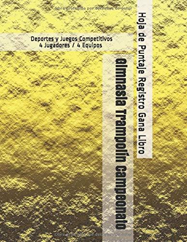 Gimnasia Trampolín Campeonato - Deportes y Juegos Competitivos - 4 Jugadores / 4 Equipos - Hoja de Puntaje Registro Gana Libro