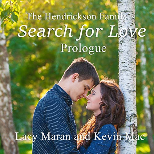 The Hendrickson Family's Search for Love: Prologue audiobook cover art