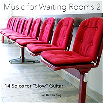 """Music for Waiting Rooms II (24 Solos for """"Slow"""" Guitar)"""