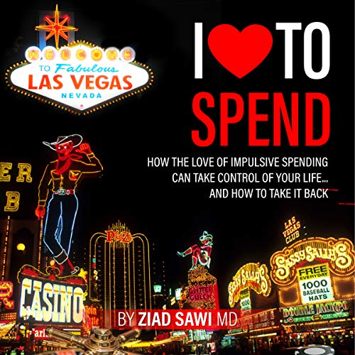 I Love to Spend: How the Love of Impulsive Spending Can Take Control of Your Life and How to Take It Back Titelbild