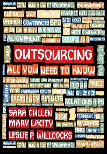 Compare Textbook Prices for Outsourcing- All You Need To Know 1 Edition ISBN 9780992343613 by Cullen, Sara,Lacity, Mary,Willcocks, Leslie P
