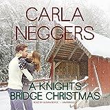 A Knights Bridge Christmas (Swift River Valley, Band 6)