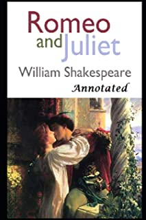 Romeo and Juliet (Annotated & Illustrated) Edition Unabridged Classic with Summaries and Characters Index