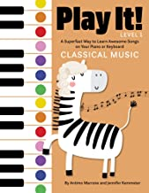 Play It! Classical Music: A Superfast Way to Learn Awesome M