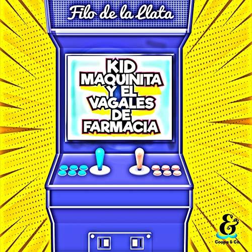Kid Maquinita y el Vagales de Farmacia [Kid Little Machine and the Pharmacy Vagales] cover art