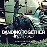 Banding Together in Dreams