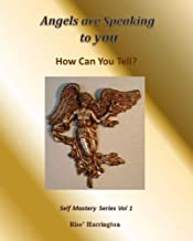Angels Are Speaking To You - How can you tell?: Connecting to Divine Guidance with Pendulum and Protection (Self Mastery B...