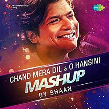 Chand Mera Dil / O Hansini Mashup - Single