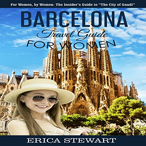 Barcelona travel guide for women audiobook - Forlady barcelona ...