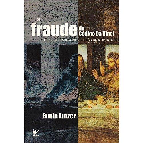 Fraude Do Codigo Da Vinci, A - Toda A Verdade Sobre A Ficcao Do Moment