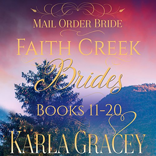 Couverture de Mail Order Bride - Faith Creek Brides - Books 11-20