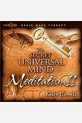 The Secret Universal Mind Meditation II Audio CD