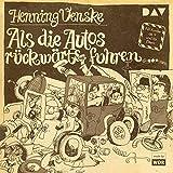 Als die Autos rückwärts fuhren … Vinyl-Ausgabe (Schallplatte): Hörspiel mit Henning Venske, Ursula Vogel u.v.a. (1 LP)