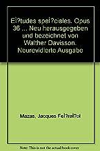 Études spéciales. Opus 36 ... Neu herausgegeben und bezeichnet von Walther Davisson. Neurevidierte Ausgabe