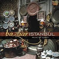 Bazaar Istanbul: Music Of Turkey by Various Artists (2004-08-16)
