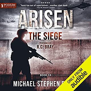 The Siege     Arisen, Book 13              Written by:                                                                                                                                 Michael Stephen Fuchs                               Narrated by:                                                                                                                                 R. C. Bray                      Length: 12 hrs and 32 mins     19 ratings     Overall 4.7