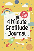 The 4 Minute Gratitude Journal for Kids: 90 Days Daily Thankful Writing | Children Happiness and Mindfulness Notebook Ages...