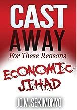 Razões pelas quais fui descartado: A jihad da economia