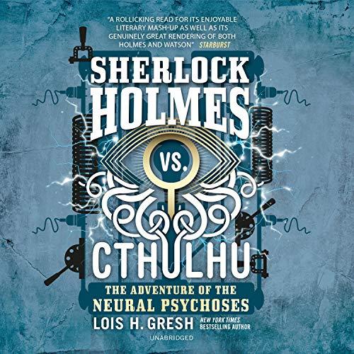 Sherlock Holmes vs. Cthulhu: The Adventure of the Neural Psychoses Titelbild