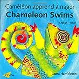 Chameleon Swims (English–French) (Chameleon series)