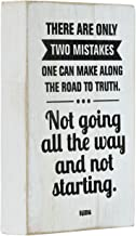 Mojo Blocks Wood Sign with Inspirational Quote, There are only 2 Mistakes on The Road to Truth.4 x 6 inch