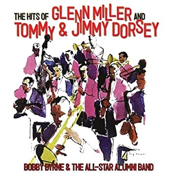 The Hits Of Glenn Miller & Tommy And Jimmy Dorsey