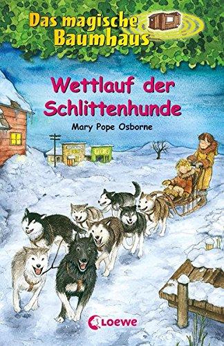Das magische Baumhaus 52 - Wettlauf der Schlittenhunde: Kinderbuch über Alaska für Mädchen und Jungen ab 8 Jahre