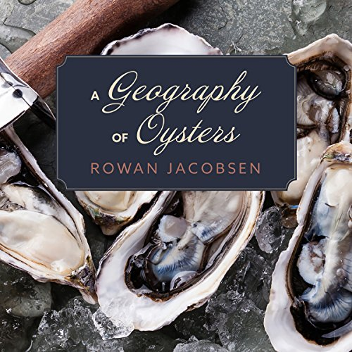 A Geography of Oysters audiobook cover art