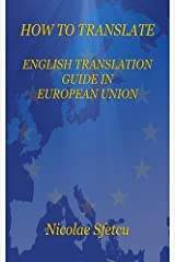 How to Translate: English Translation Guide in European Union Kindle Edition