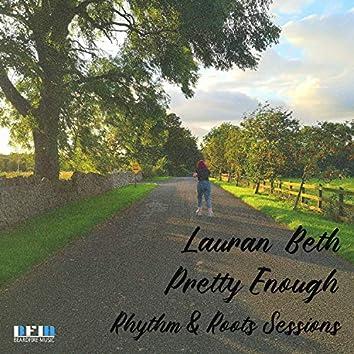 Pretty Enough (Rhythm & Roots Sessions)