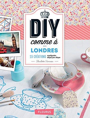 DIY comme à Londres (Savoir créer art et technique) (French Edition)