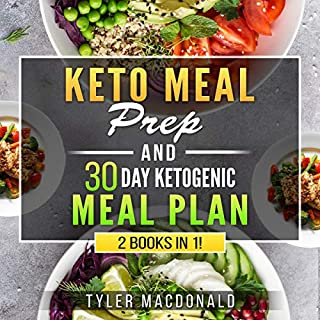 Keto Meal Prep 2019 and 30 Day Ketogenic Meal Plan: 2 Books in 1!                   By:                                                                                                                                 Tyler MacDonald                               Narrated by:                                                                                                                                 Aimee McKenzie                      Length: 9 hrs and 41 mins     20 ratings     Overall 5.0