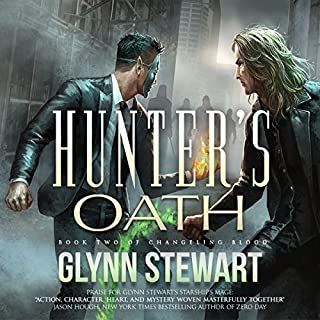 Hunter's Oath     Changeling Blood Series, Book 2              By:                                                                                                                                 Glynn Stewart                               Narrated by:                                                                                                                                 Alexander Edward Trefethen                      Length: 8 hrs and 48 mins     4 ratings     Overall 4.5