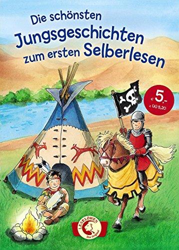 Leselöwen - Das Original: Die schönsten Jungsgeschichten zum ersten Selberlesen: Sammelband für Kinder ab 6 Jahre