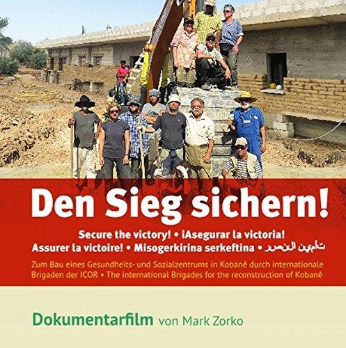 Den Sieg sichern!: Zum Bau eines Gesundheits- und Sozialzentrums in Kobanê durch internationale Brigaden der ICOR