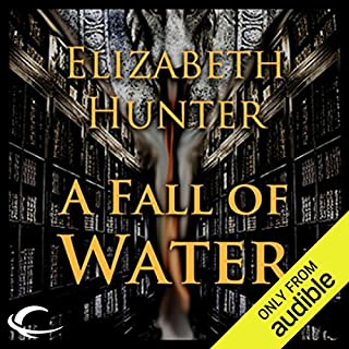 A Fall of Water     Elemental Mysteries, Book 4              By:                                                                                                                                 Elizabeth Hunter                               Narrated by:                                                                                                                                 Dina Pearlman                      Length: 13 hrs and 6 mins     525 ratings     Overall 4.5