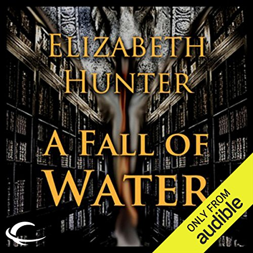 A Fall of Water     Elemental Mysteries, Book 4              By:                                                                                                                                 Elizabeth Hunter                               Narrated by:                                                                                                                                 Dina Pearlman                      Length: 13 hrs and 6 mins     31 ratings     Overall 4.6