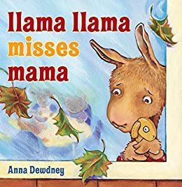 Llama Llama Misses Mama by [Anna Dewdney]