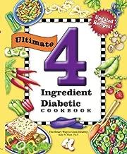 Ultimate 4 Ingredient Diabetic Cookbook