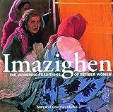 Imazighen: The Vanishing Traditions of Berber Women