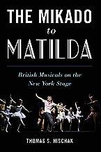 The Mikado to Matilda: British Musicals on the New York Stage