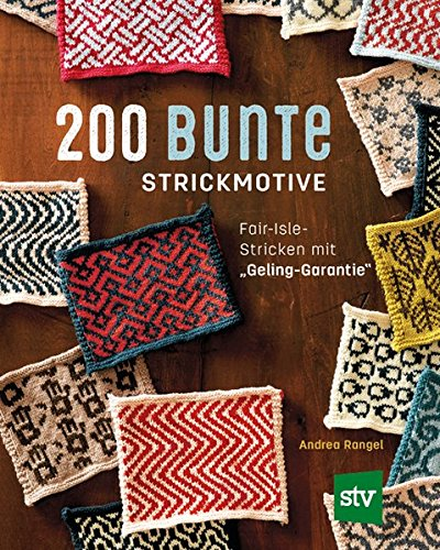 200 bunte Strickmotive: Fair-Isle-Stricken mit