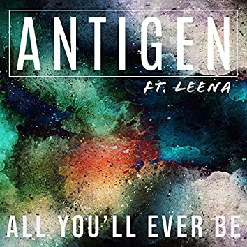 All You'll Ever Be (feat. Leena)
