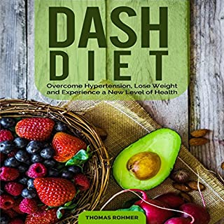 DASH Diet: Overcome Hypertension, Lose Weight, and Experience a New Level of Health audiobook cover art