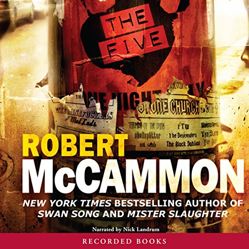 The Five                   By:                                                                                                                                 Robert R. McCammon                               Narrated by:                                                                                                                                 Nick Landrum                      Length: 20 hrs and 28 mins     216 ratings     Overall 3.8