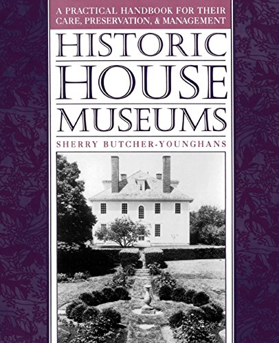 Compare Textbook Prices for Historic House Museums: A Practical Handbook for Their Care, Preservation, and Management  ISBN 9780195106602 by Butcher-Younghans, Sherry